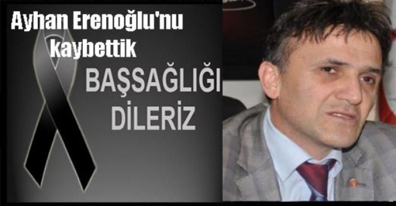 Ayhan Erenoğlu 'nu Kaybettik !!!