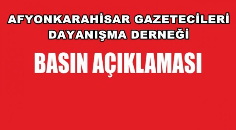AFYONKARAHİSAR GAZETECİLERİ DAYANIŞMA DERNEĞİ BASIN AÇIKLAMASI !!!