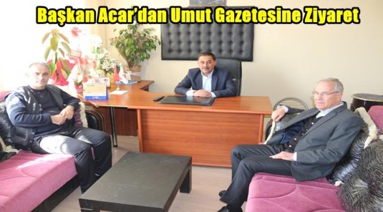 Başkan Saffet Acar'dan Umut Gazetesine Ziyaret