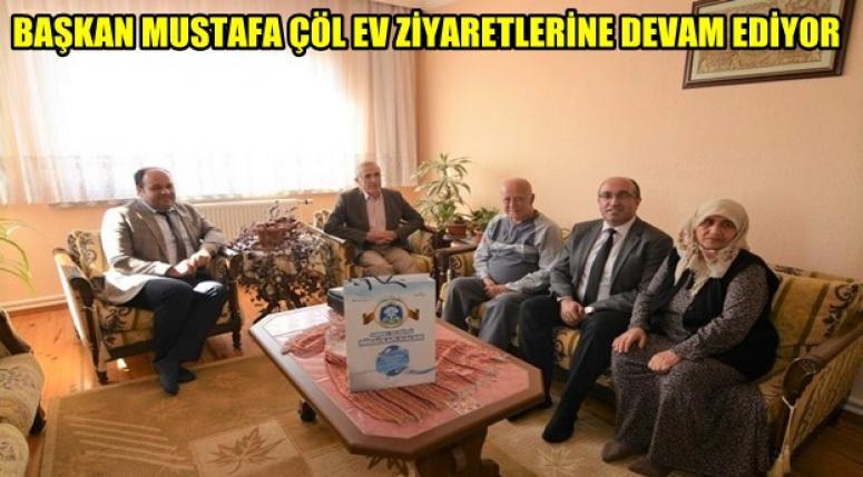 Başkan Mustafa Çöl, evlere konuk oluyor !!