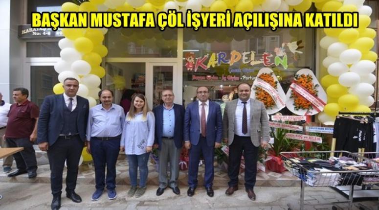 Mustafa Çöl işyeri açılışına katıldı !!