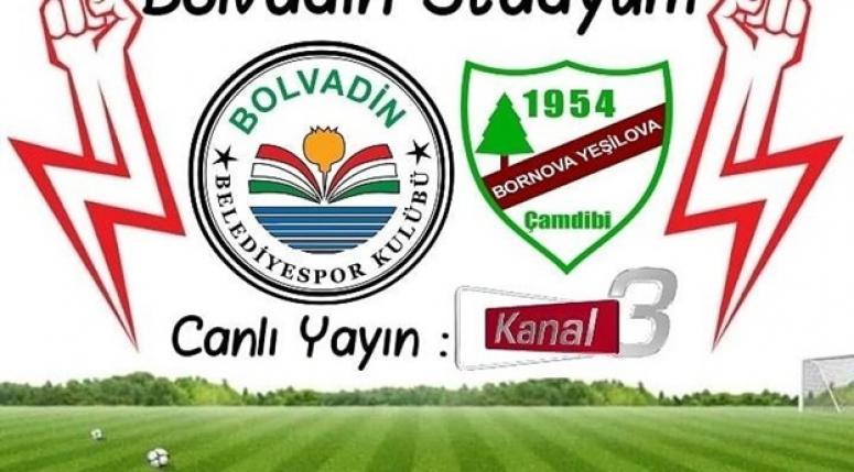 Bolvadin Belediyespor-Bornova Yeşilova maçı Kanal 3 ekranlarında !!