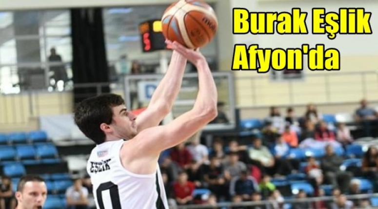 Burak Eşlik Afyon Basket'e transfer oldu !!