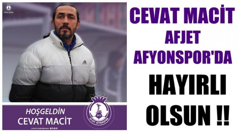Afjet Afyonspor, Cevat Macit anlaştı !!