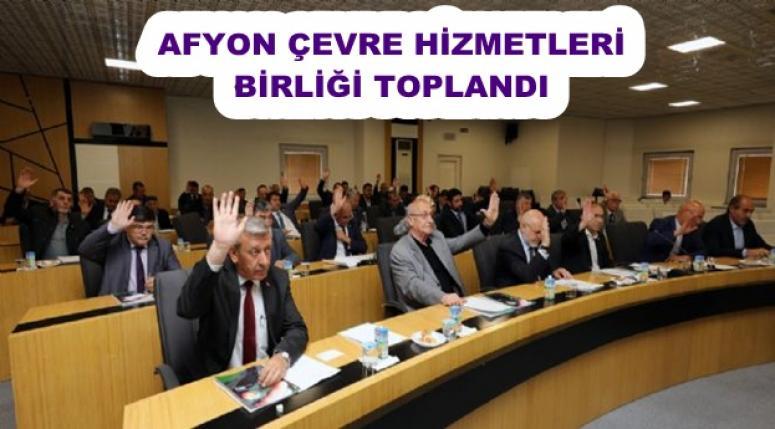 AFYON ÇEVRE HİZMETLERİ BİRLİĞİ TOPLANDI