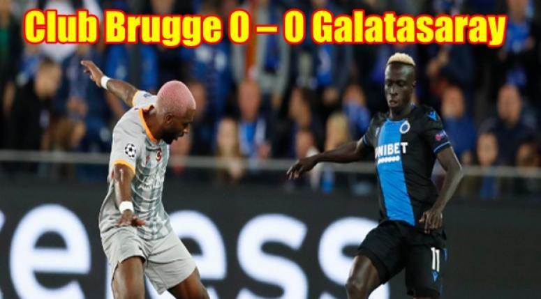 Club Brugge 0 – 0 Galatasaray !! Puanla dönüyoruz..