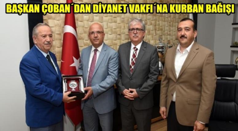 BURHANETTİN ÇOBAN DİYANET VAKFI´NA BAĞIŞ YAPTI !!!
