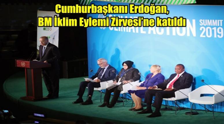 Erdoğan, BM İklim Eylemi Zirvesi'ne katıldı !!