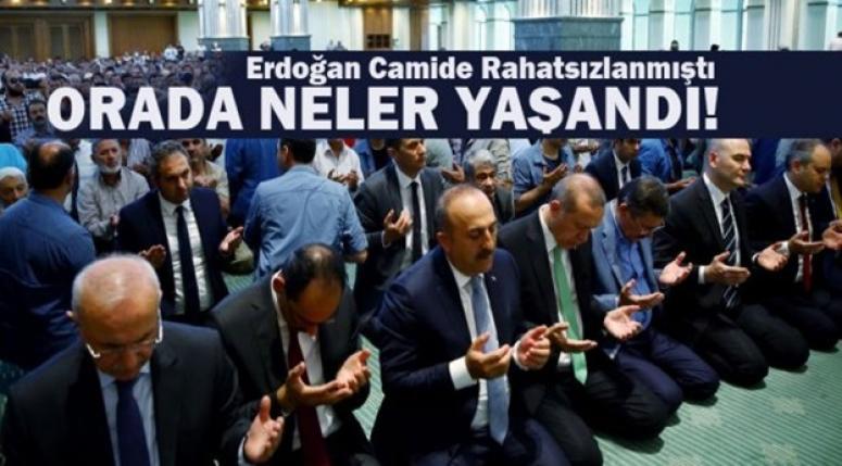 Cumhurbaşkanı Erdoğan camide rahatsızlanmıştı, orada neler yaşandı?