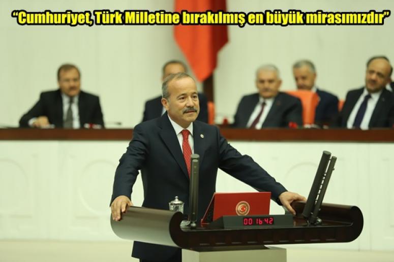 Taytak ; Cumhuriyet, Türk Milletine bırakılmış en büyük mirasımızdır