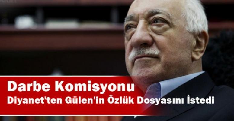 Darbe komisyonu Diyanet'ten FETÖ elebaşı Gülen'in özlük dosyasını istedi