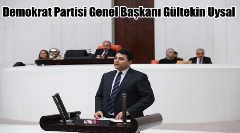 Demokrat Partisi Genel Başkanı Gültekin Uysal açıklama yaptı