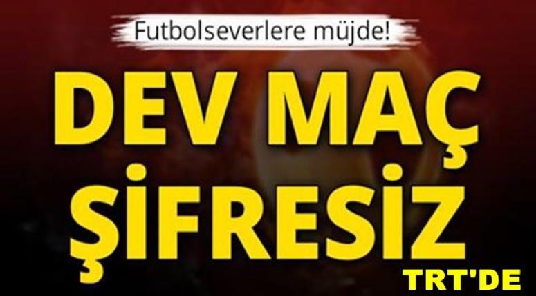 DEV MAÇ ŞİFRESİZ TRT'DE !!!