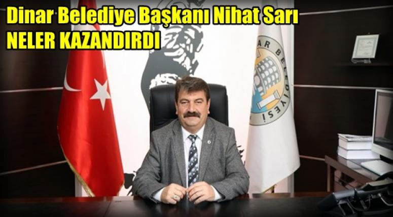 Dinar Belediye Başkanı Nihat Sarı Neler yaptı ?