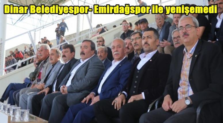 Dinar Belediyespor- Emirdağspor ile yenişemedi
