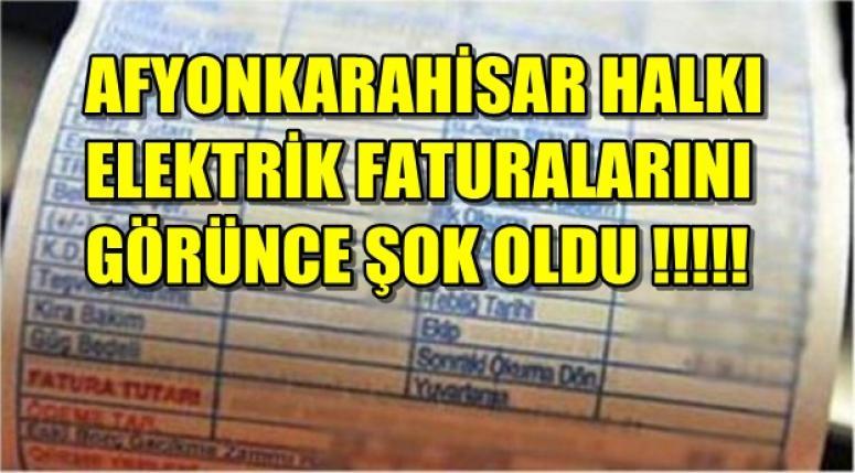 AFYONKARAHİSAR GELEN ELEKTRİK FATURALARI İLE SOK OLDU !!!