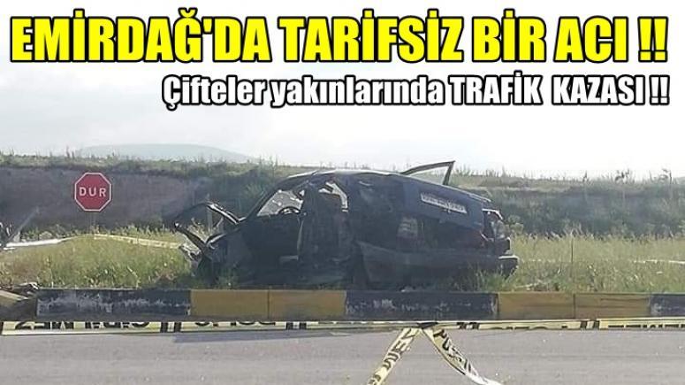 EMİRDAĞ'DA TARİFSİZ BİR ACI !!