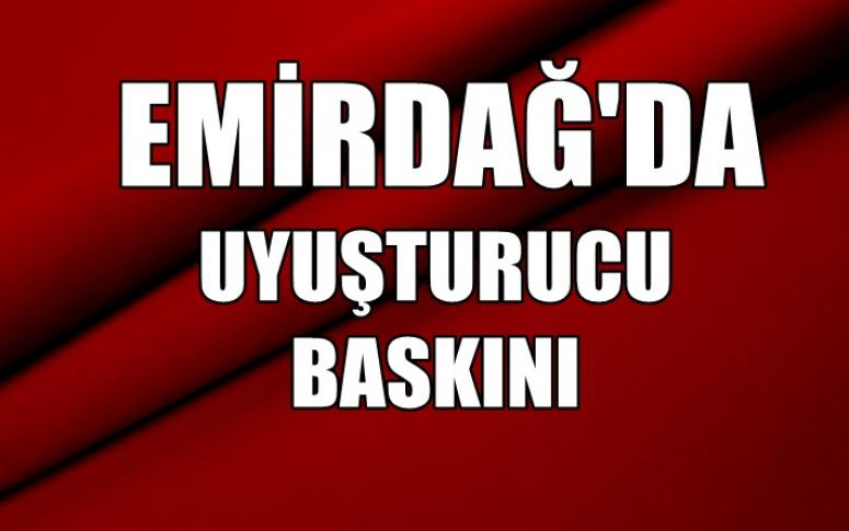 Emirdağ'da Uyuşturucu Baskını !!