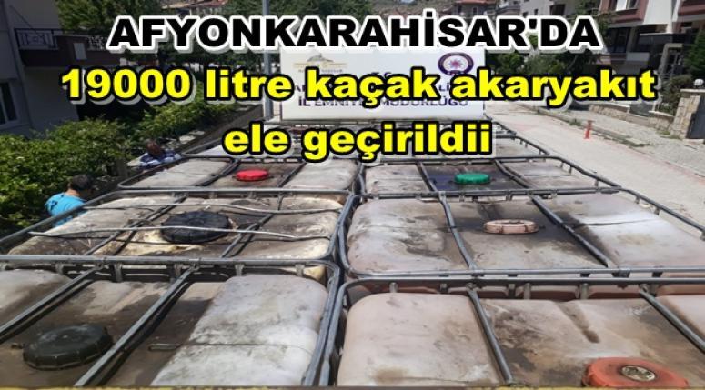 Afyon Asayiş haberi - 19000 litre kaçak akaryakıt ele geçirildii