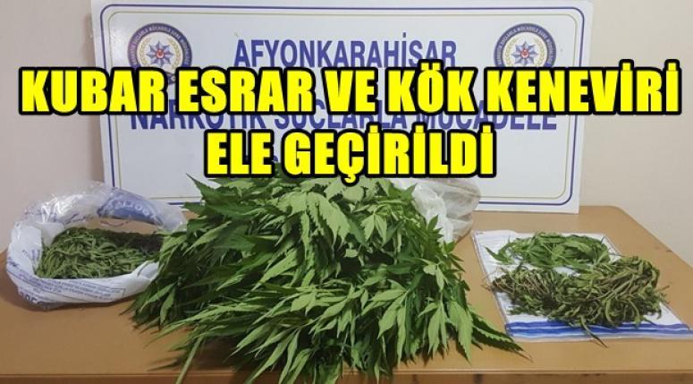 KUBAR ESRAR VE KÖK KENEVİRİ ELE GEÇİRİLDİ !!!