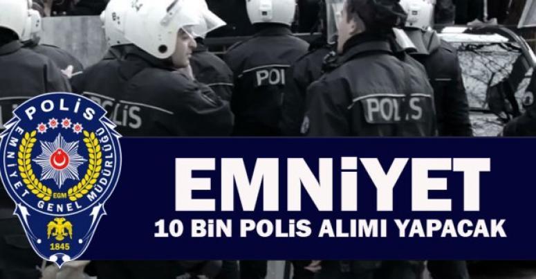 Emniyet Müdürlüğü 10 bin polis alacak