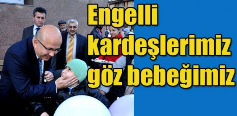 """""""ENGELLİ KARDEŞLERİMİZİN GÖZ BEBEĞİMİZ"""""""