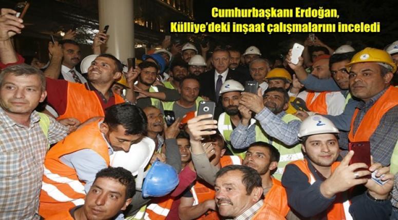 Recep Tayyip Erdoğan, Külliye'deki inşaat çalışmalarını inceledi