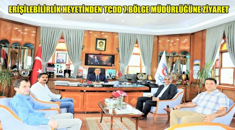 ERİŞİLEBİLİRLİK Komisyon Üyeleri TCDD 7.Bölge Müdürlüğünü ziyaret ettiler