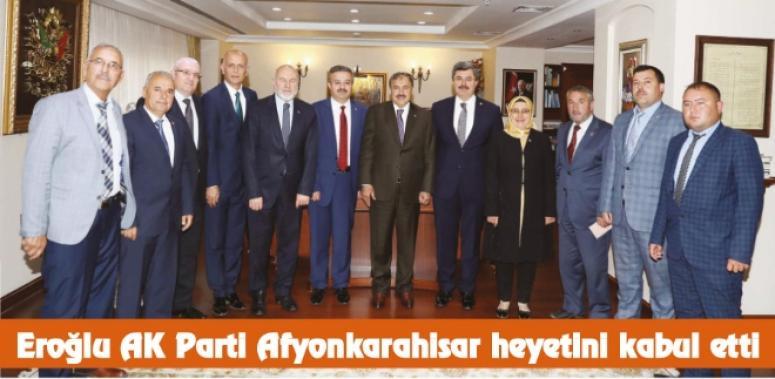 Veysel Eroğlu Afyonkarahisar heyetini kabul etti
