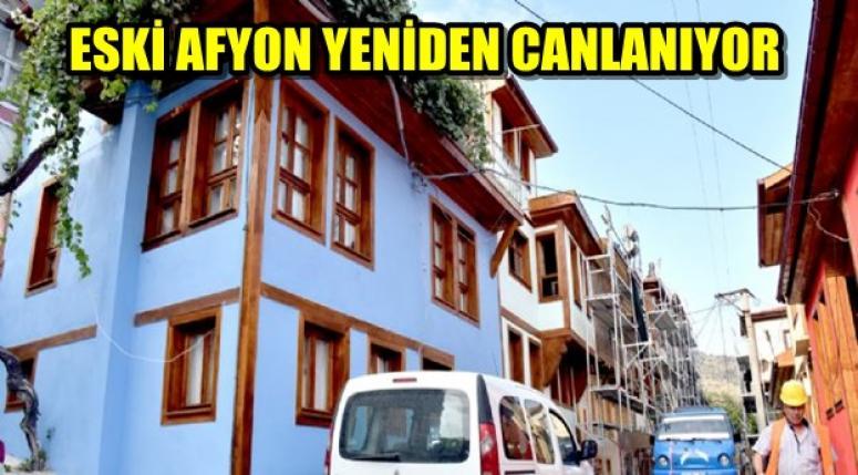 ESKİ AFYON YENİDEN CANLANIYOR