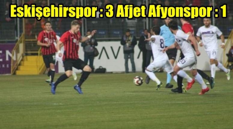 Eskişehirspor : 3 Afjet Afyonspor : 1