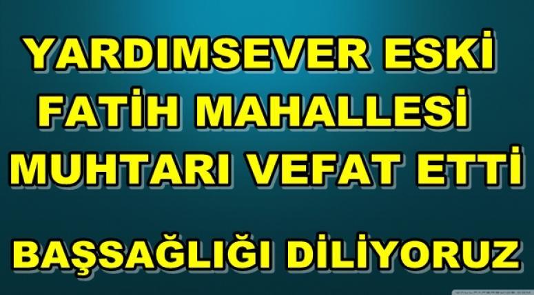 Afyon Fatih Mahallesi Eski Muhtarı Ummahan Yıldız Vefat Etti !!!