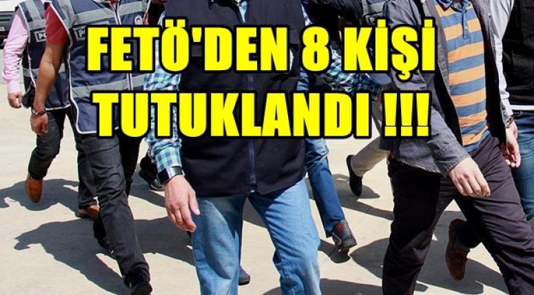 AFYON'DA FETÖDEN 8 ŞAHIS TUTUKLANDI !!!