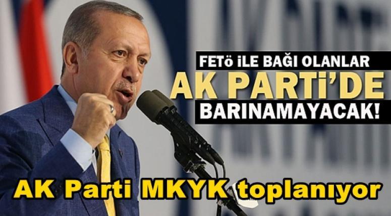 AK PARTİ'DE FETÖ İLE BAĞI OLANLAR BARINAMAYACAK !!!