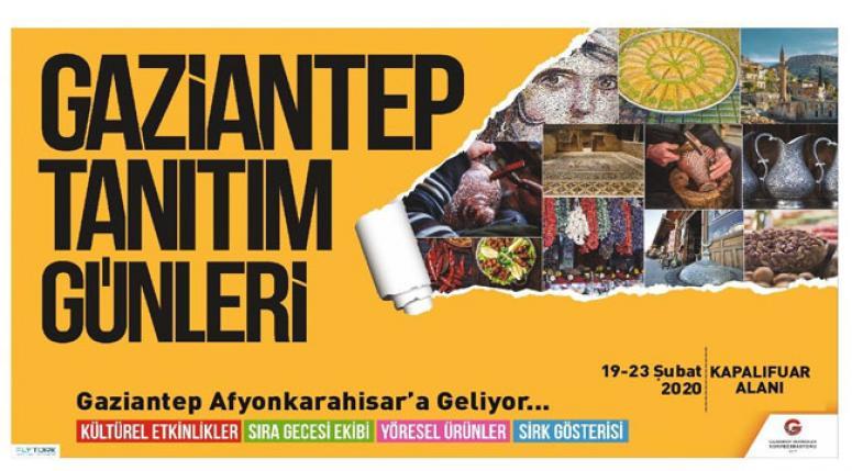 Gaziantep Tanıtım Günleri 19-23 Şubat'ta Afyonkarahisar'da