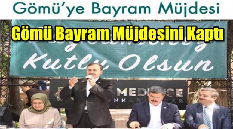 Gömü'ye Bayram Müjdesi !!