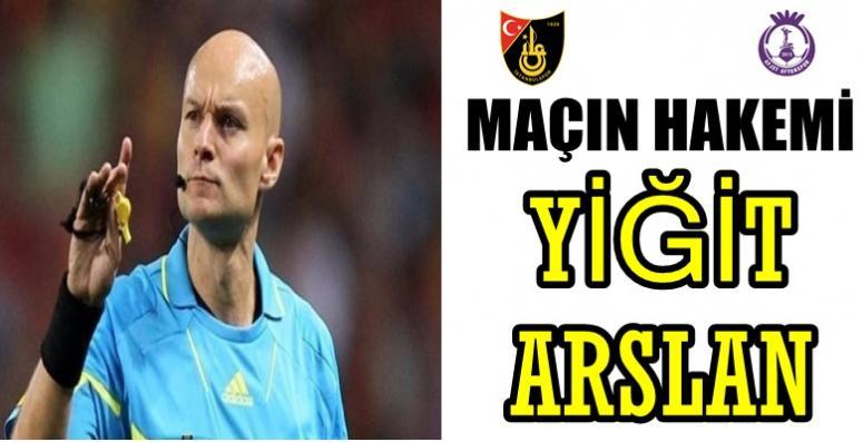 İlk maçımızın Hakemi Yiğit Arslan