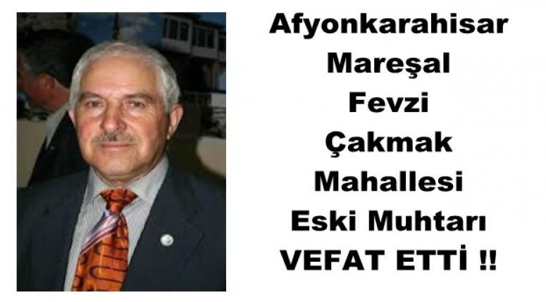 Afyon'un eski muhtarlarından Haşmet ÖRENKAYA hayatını kaybetti !!
