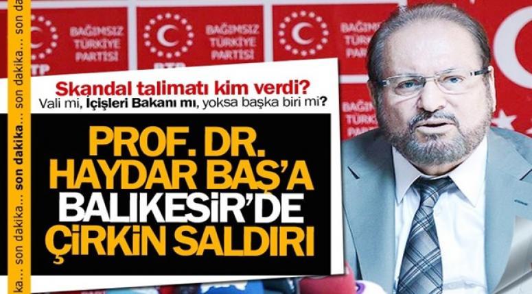 Prof. Dr. Haydar Baş'a çirkin iftira ve saldırı
