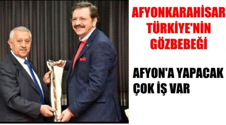 Rifat Hisarcıklıoğlu ; Afyon'a yapacak çok iş var !!