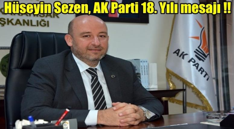 AK Parti İl Başkanı Hüseyin Sezen, AK Parti 18. Yılı mesajı !!