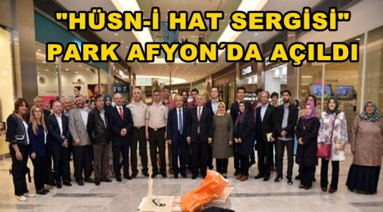 """HÜSN-İ HAT SERGİSİ"" PARK AFYON´DA AÇILDI"