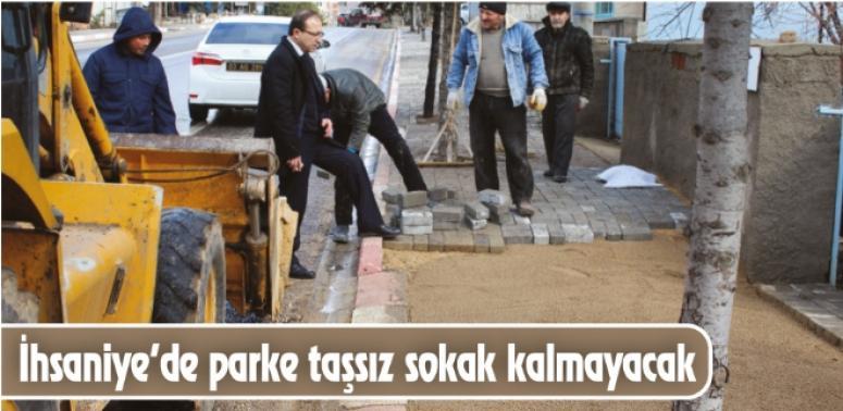 İhsaniye'de parke taşsız sokak kalmayacak