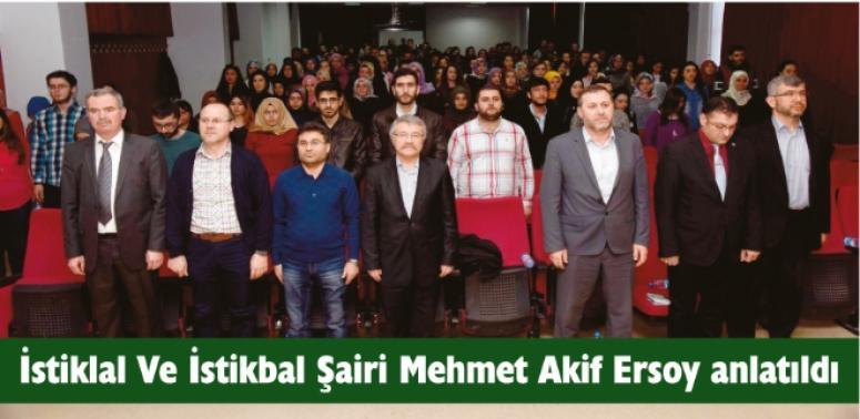 İstiklal ve İstikbal Şairi Mehmet Akif Ersoy anlatıldı