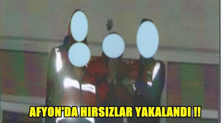 Afyon'da hırsızlar yakalandı !!