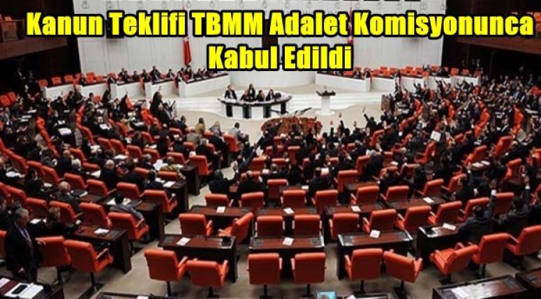 Kanun Teklifi TBMM Adalet Komisyonunca Kabul Edildi