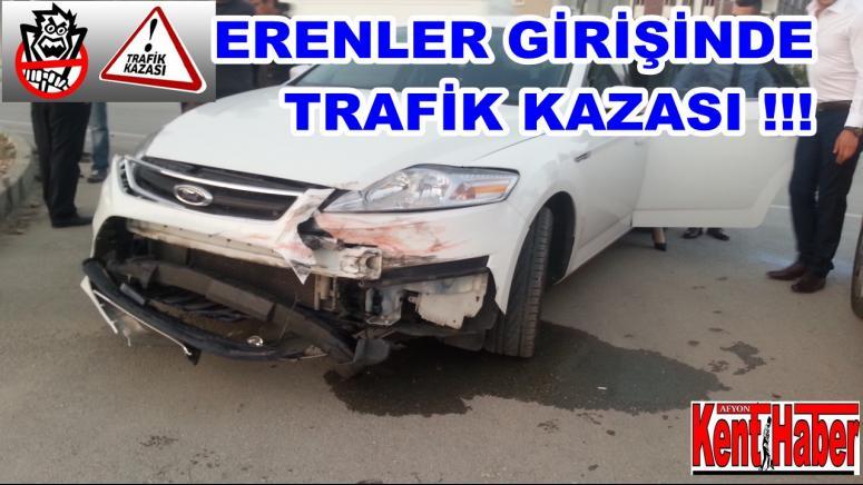 AFYON ERENLER KAVŞAĞINDA TRAFİK KAZASI !!!