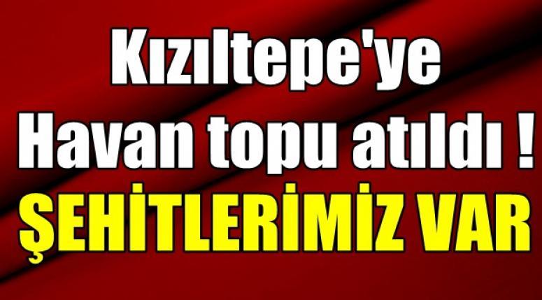 Mardin Kızıltepe'ye havan topu atıldı! Şehitlerimiz var