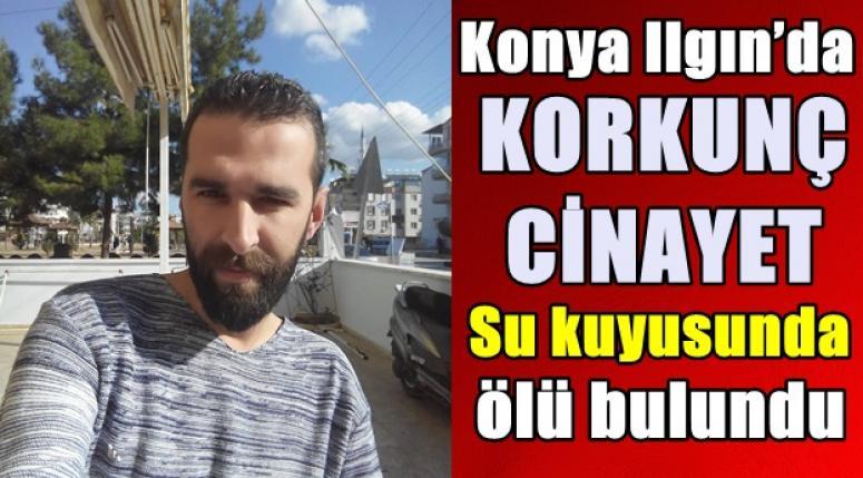 Konya Haber - Ilgın'da korkunç cinayet