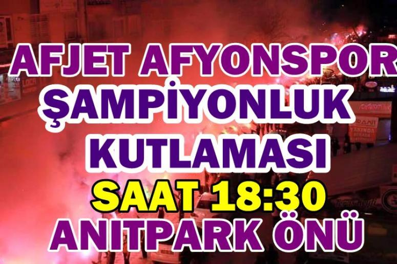 Afjet Afyonspor şampiyonluk kutlaması!